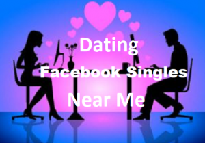 Dating-Facebook-Singles-Near-Me
