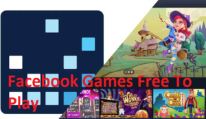 Facebook-Games-Free-To-Play