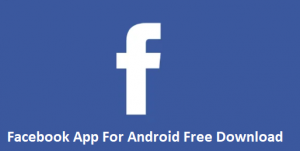 Facebook App For Android Free Download