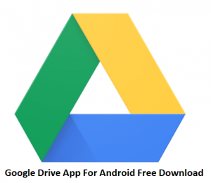 Google-Drive-App-For-Android-Free-Download