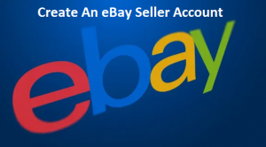 Create-An-eBay-Seller-Account