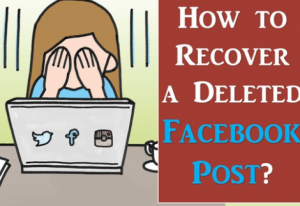 How to Recover Deleted Facebook Posts