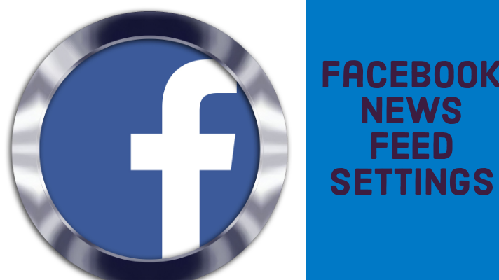 How to Change Your News Feeds On Facebook