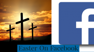 easter celebrations on facebook
